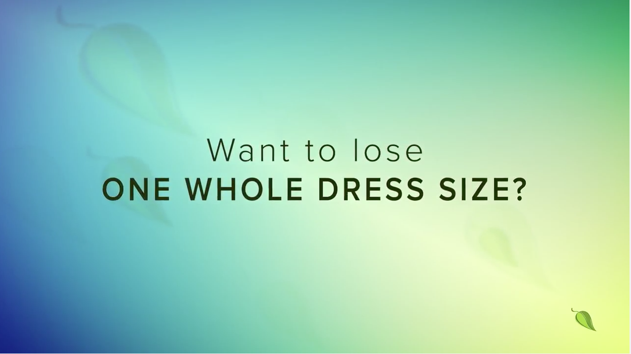 Want to Lose One Whole Dress Size?