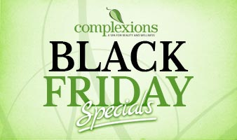 Complexions Spa - Holiday Specials - Black Friday Spa Specials
