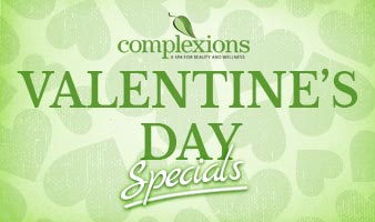Complexions Spa - Holiday Specials - Valentine's Day Spa Specials