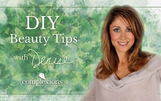 Complexions DIY Beauty Tips with Denise Dubois