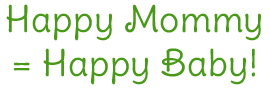 Happy Mommy = Happy Baby